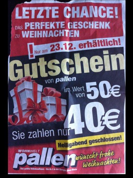 [Lokal Aachen] Wohnwelt Pallen 50€ Einkaufsgutschein für 40€ (20% Rabatt) nur am 23.12.!