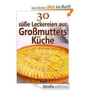 Gratis-Kindle-eBook: 30 süße Leckereien aus Großmutters Küche