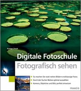 eBook: Digitale Fotoschule – Fotografisch sehen