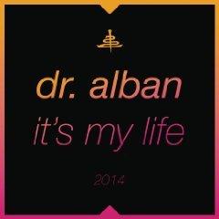 Amazon MP 3 - Dr. Alban - It's My Life 2014  NUR 0,69 €