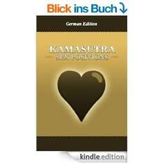 Kamasutra Sex Positionen: German Edition Kindle Edition !!! kostenlos !!!
