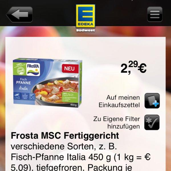 Frosta Fisch Pfanne 2,29€ -1€ coupies oder barcoo effektiv nur 1,29€!!!( lokal ) Edeka bis 22.02