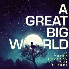 [MP3-Download] A Great Big World  - Is There Anybody Out There? @7digital
