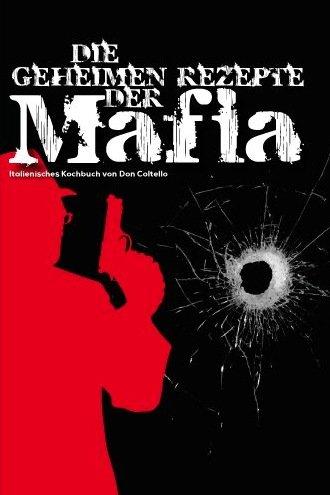 [SO I(S)ST ITALIEN] UNTER BUCHPREISBINDUNG: Die geheimen Rezepte der Mafia (UVP 11,80 Euro) +  3 Ausgaben für 9,90 Euro