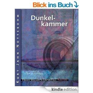 Dunkelkammer: Frank Wallerts erster Fall [Kindle Edition]