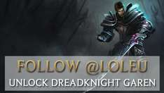 Leauge of Legends Garen skin (Dreadknight Garen) fürs folgen auf twitter!
