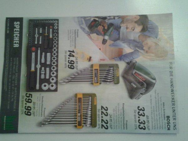 LOKAL MARKTKAUF - BOSCH IXO 33,33 EUR / Proxxon Gabelschl. (8 tlg.) 14,99 EUR u. Ringgabelschl. (15 tlg.) 22,22 EUR u. Steckschl. (56 tlg.) 59,99 EUR