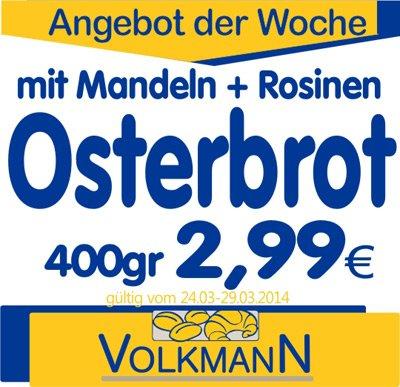 Osterbrot mit Mandeln und Rosinen [bäckerei volkmann] für 2,99€ 400Gramm
