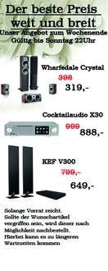 Wharfedale Crystal 5.0 (297€) , KEF V300 (604€), Cocktail Audio X30 (826€) bis zu 25% unter Marktpreis