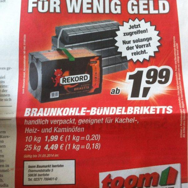 LOKAL (Iserlohn) Toom-Baumarkt -Braunkohle Briketts 0,18€ / kg