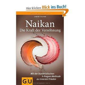 Naikan - Die Kraft der Versöhnung: Mit der buddhistischen 3-Fragen-Methode zu innerem Frieden (GU Reader K,G&S) [Restexemplar] [Taschenbuch]
