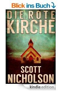 Scott Nicholson - Die rote Kirche (Kindle Ebook)