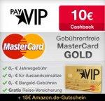 Kostenlose payVIP MasterCard GOLD mit 15€ Amazon Gutschein und 10€ Cashback