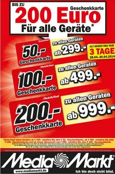 Mediamarkt Einkaufsgutscheine 50€, 100€, 200€ beim kauf neuer Geräte.