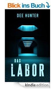 Dee Hunter - Das Labor (Kindle E-Book)