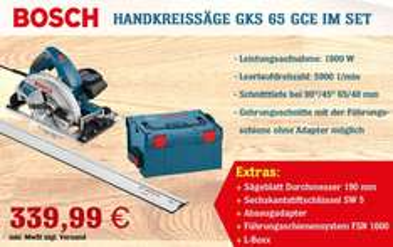 BOSCH Handkreissäge GKS 65 GCE zum Aktionspreis von 339,99 € (Versand kostenlos)