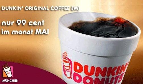 [Lokal - DD - München (Ost & Riem)] Dunkin' Donuts Original Coffee nur für 0,99€!