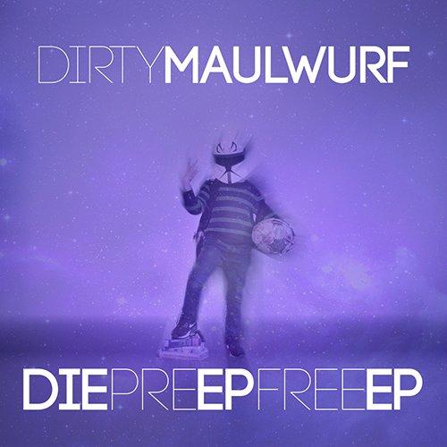 DirtyMaulwurf - DiePreEpFreeEp (Hip-Hop, Trap)