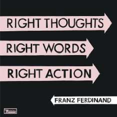 Nur heute: Amazon MP 3 Album: Franz Ferdinand - Right Thoughts, Right Words, Right Action für 3,99€
