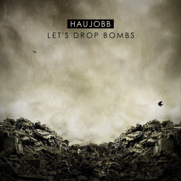 "Album ""Let´s Drop Bombs"" von HAUJOBB (kostenloser Download)"