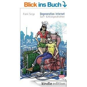 [ebook] Degeneration Internet: Surf- & Klickgeschichten von Frank Sorge noch für 2 Tage umsonst