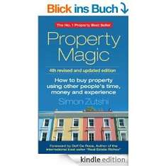 Property Magic: How to Buy Property Using Other People's Time, Money and Experience [ebook]