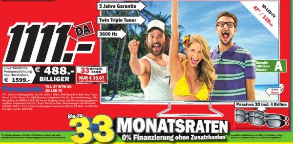 "[Media Markt Ulm / Neu-Ulm] Panasonic 47"" 3D LED TV TX-L 47 WTW 60 für 1111€ (inkl. 5 Jahre Garantie)"