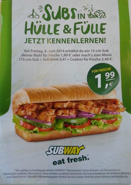 [Lokal Subway Hannover] Jedes 15cm Sub für 1,99€ am 6. Juni