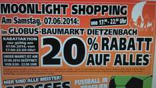 07.06.2014 Moonlight Shopping Globus Baumarkt Dietzenbach 20% Rabatt