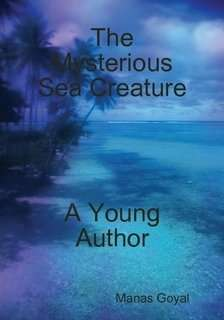 The Mysterious Sea Creature Buch von Manas Goyal
