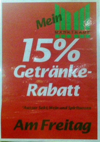 Marktkauf München Unterföhring  15 % auf Getränke am Freitag !