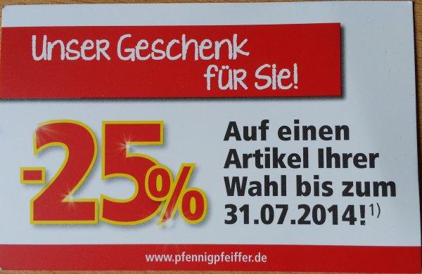 [Deutschlandweit] Pfennigpfeiffer -25% auf ein Artikel ihrer Wahl ab.07.07