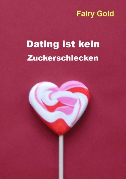 """E-Book kostenlos """"Dating ist kein Zuckerschlecken"""""""