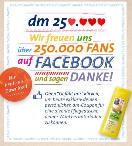 Bis 02.08.11 23:59:00 Uhr Facebook-Fan von dm werden und Coupon für gratis Alverde-Duschgel erhalten