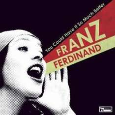 Franz Ferdinand - You Could Have It So Much Better für ~1.70€ @ bee.com