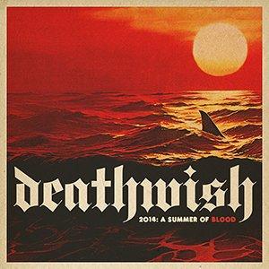 """Deathwish """"2014: A Summer Of Blood"""" FREE Summer Sampler Download"""