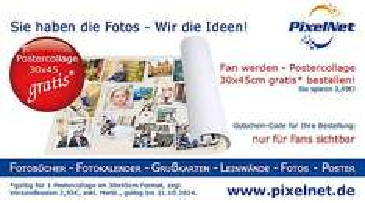 Fan von Pixelnet auf Facebook werden und POSTERCOLLAGE 30*40 kostenlos erhalten zzgl. VSK