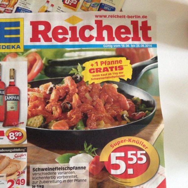 Edeka Reichelt Berlin - Schweineflleischpfanne 1Kg + 1 Pfanne Gratis
