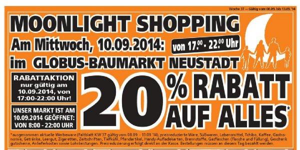 Globus Baumarkt 67433 moonlight-Shopping mit 20% am 10.9.2014