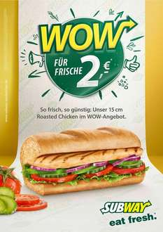 Subway WOW Angebot: 15cm Roasted Chicken Sub nur 2€