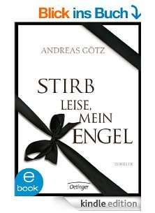 Stirb leise, mein Engel (Oetinger Thriller für Kindle)