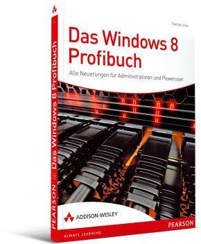 Das Windows 8 Profibuch - Für Administratoren und Poweruser