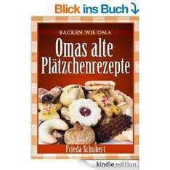 [Amazon] Plätzchen und Kekse backen: Omas alte Plätzchenrezepte für Kindle