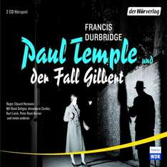 Paul Temple und der Fall Gilbert (Hörspiel, Autor: Francis Durbridge)