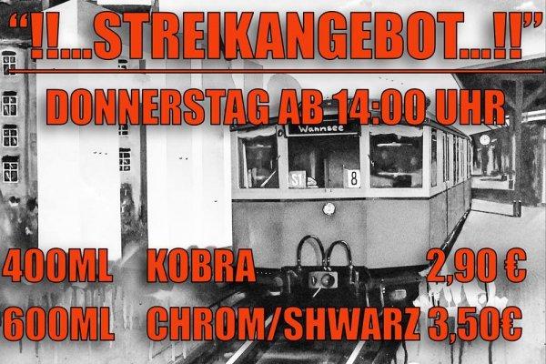 Streik Angebot. Berlin LOKAL: 400ml COBRA Cans 2,90€ & Chrom/Schwarz 3,50€ ab 6.11.2014 - 14Uhr