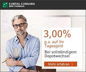 3% aufs Tagesgeld für 12 Monate (bis 20.000€) bei Depotwechsel zu Cortal Consors