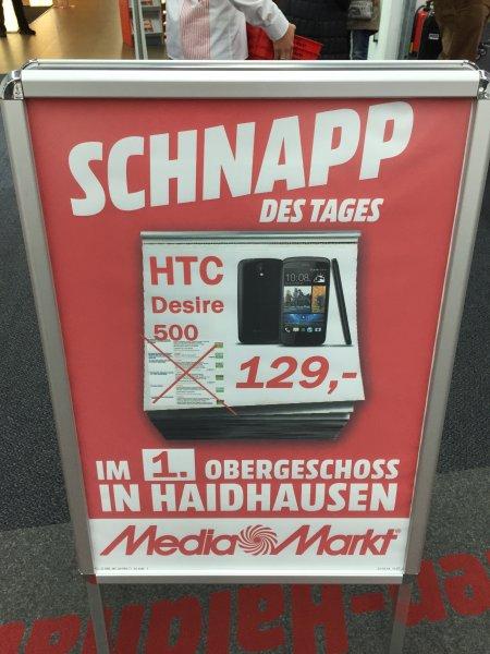 Schnapp des Tages HTC Desire 500 für 129€ bei MEDIAMARKT!! Einsteinstr 130 München