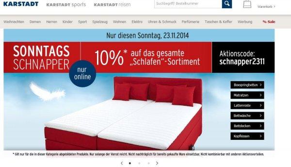 Karstadt Sonntags Schnapper 10% auf das gesamte Schlafsortiment (auch Boxspringbetten)!!