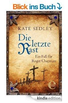 Die letzte Rast: Ein Fall für Roger Chapman (Kate Sadley) (Kindle)