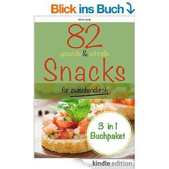 [Kindle eBook] 82 gesunde und schnelle Snacks für zwischendurch